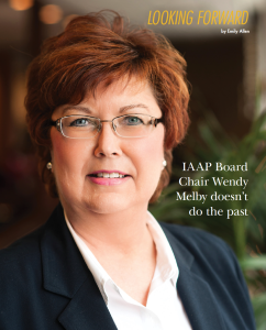 IAAP Board Chair, Wendy Melby, doesn't do the past.